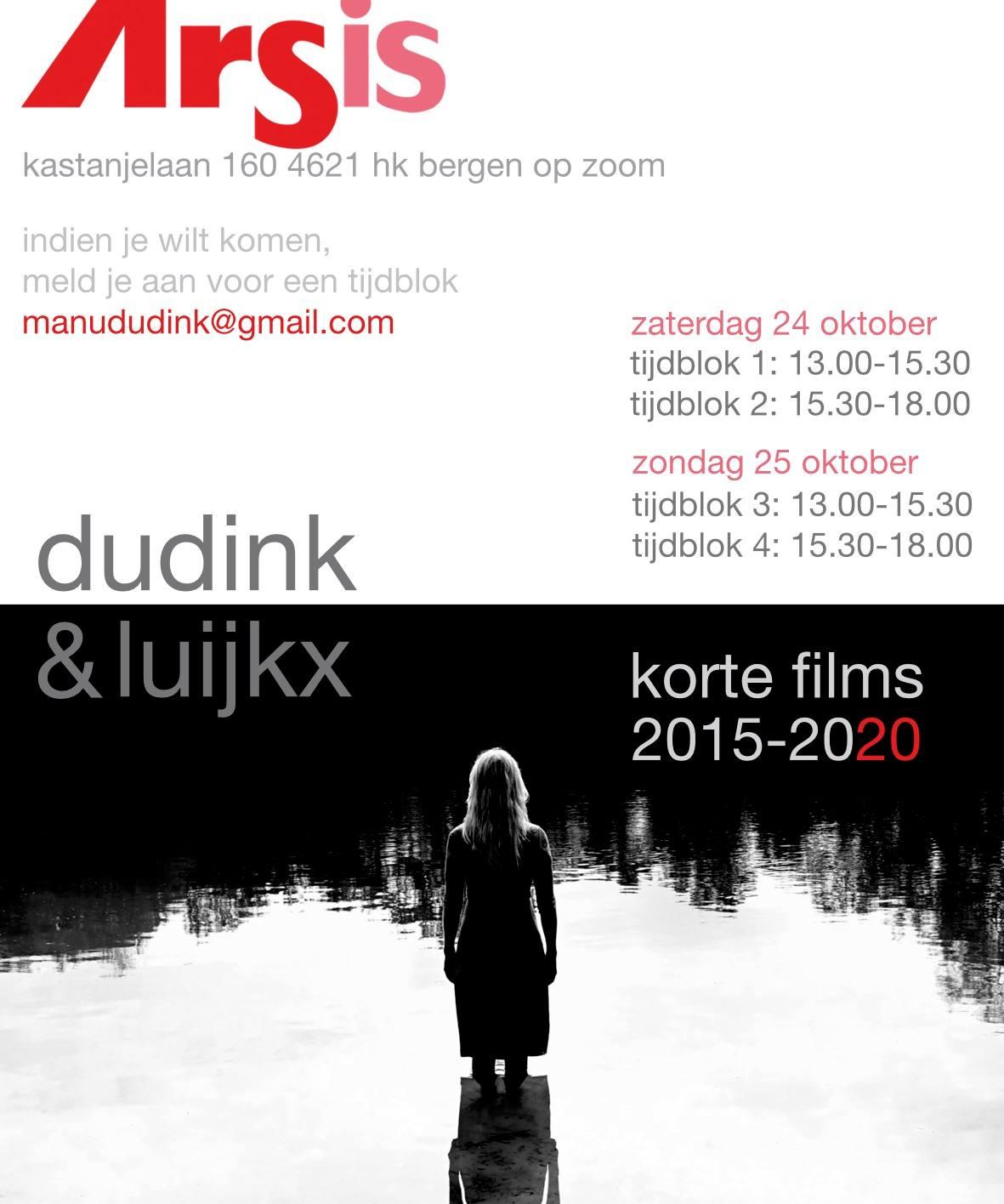 Expositie van korte films van Dudink & Luijkx op 24/10 en 15/10/2020.