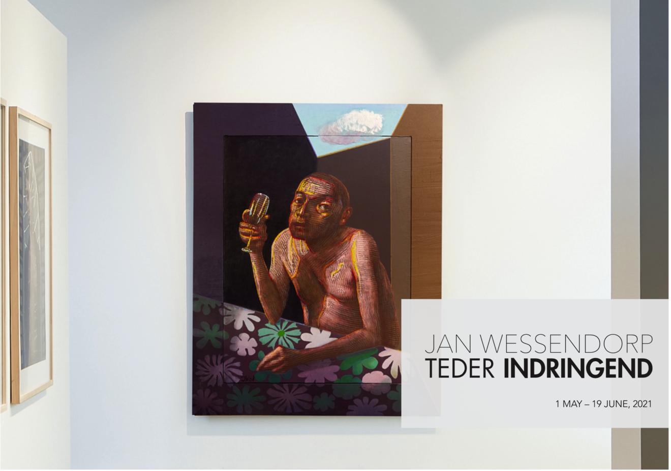 Teder Indringend, expositie Jan Wessendorp (1 mei - 19 juni 2021)