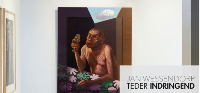 Teder Indringend, expositie Jan Wessendorp (1 mei – 19 juni 2021)